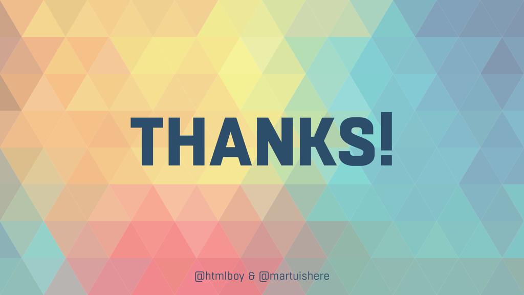 THANKS! @htmlboy & @martuishere