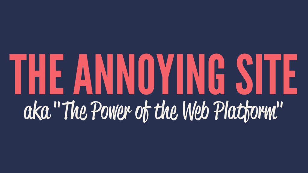 "THE ANNOYING SITE aka ""The Power of the Web Pla..."