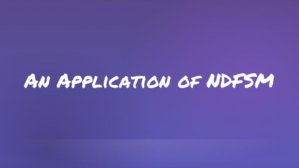 An Application of NDFSM