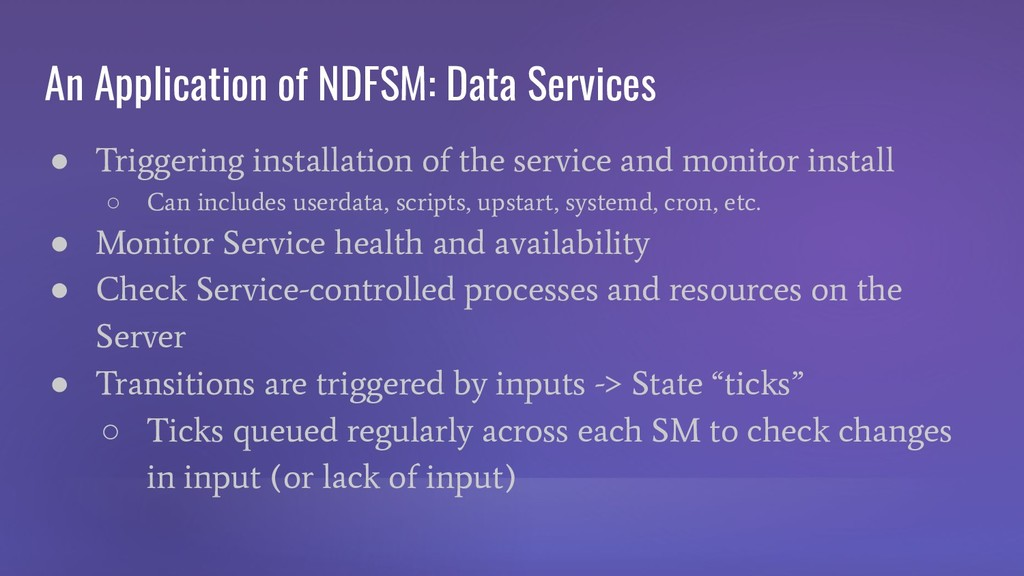 An Application of NDFSM: Data Services ● Trigge...