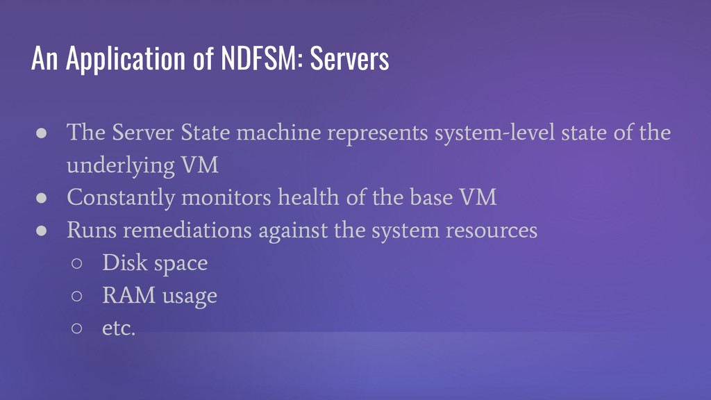 An Application of NDFSM: Servers ● The Server S...