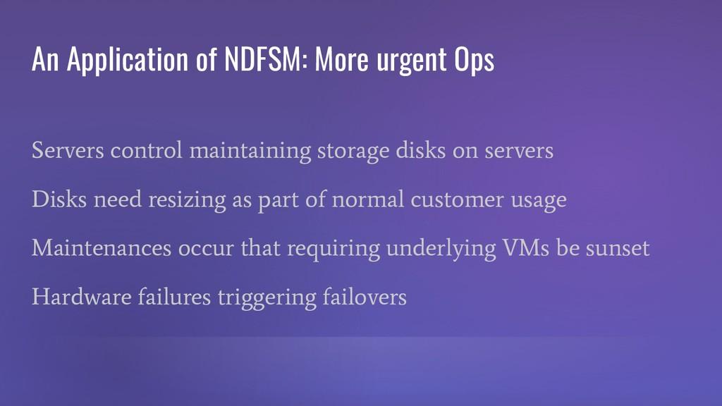An Application of NDFSM: More urgent Ops Server...