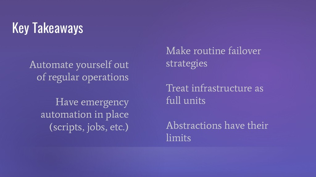 Key Takeaways Automate yourself out of regular ...