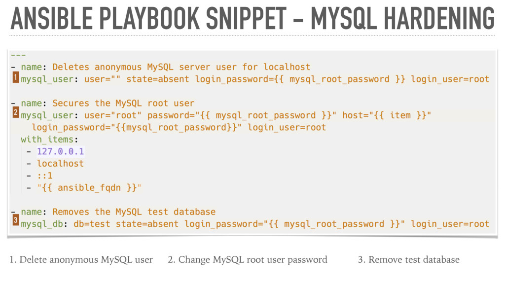 ANSIBLE PLAYBOOK SNIPPET - MYSQL HARDENING 1. D...