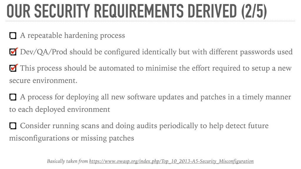 OUR SECURITY REQUIREMENTS DERIVED (2/5) A repea...