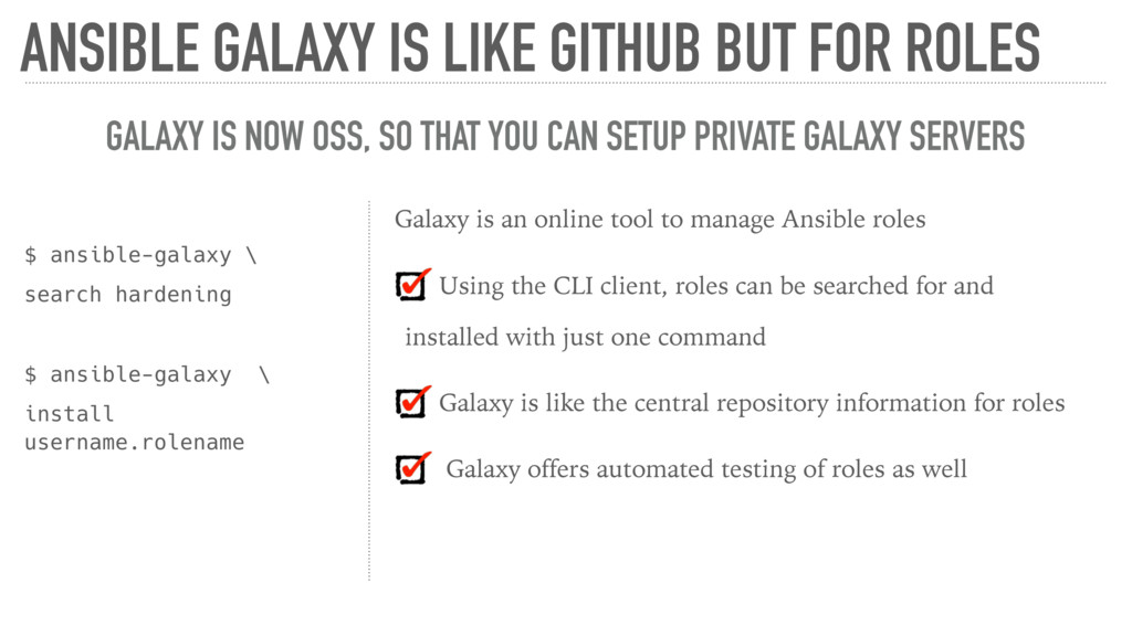 ANSIBLE GALAXY IS LIKE GITHUB BUT FOR ROLES GAL...