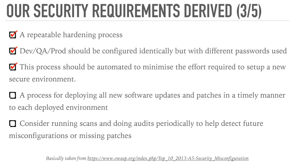 OUR SECURITY REQUIREMENTS DERIVED (3/5) A repea...