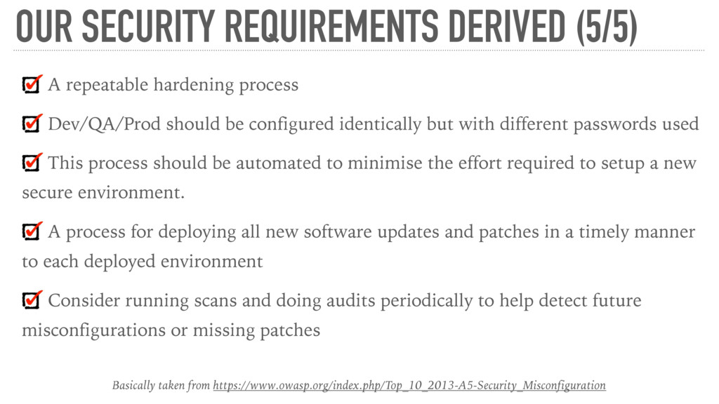 OUR SECURITY REQUIREMENTS DERIVED (5/5) A repea...