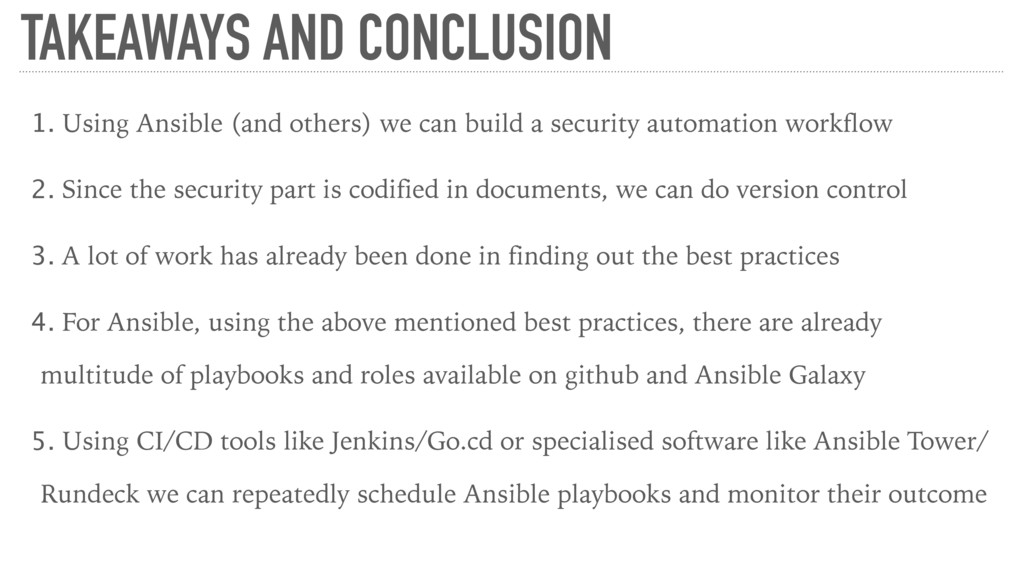 TAKEAWAYS AND CONCLUSION 1. Using Ansible (and ...