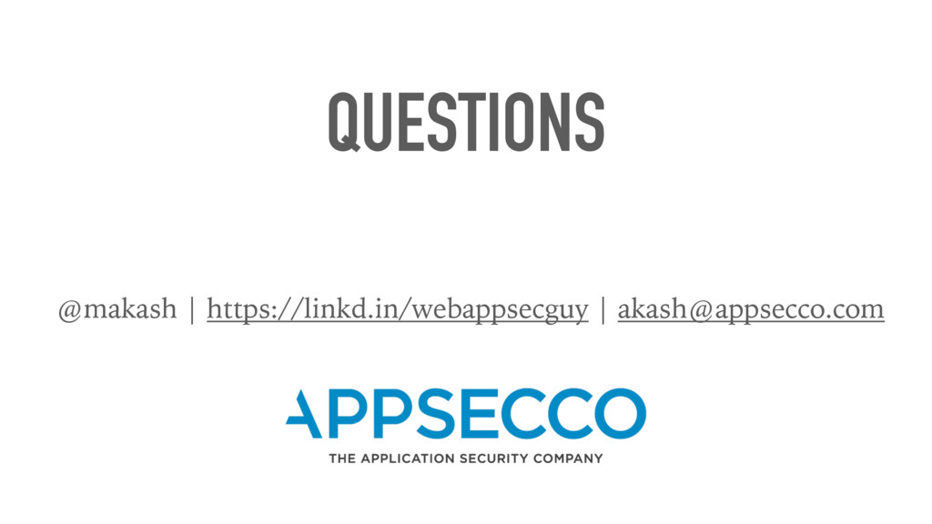 QUESTIONS @makash | https://linkd.in/webappsecg...