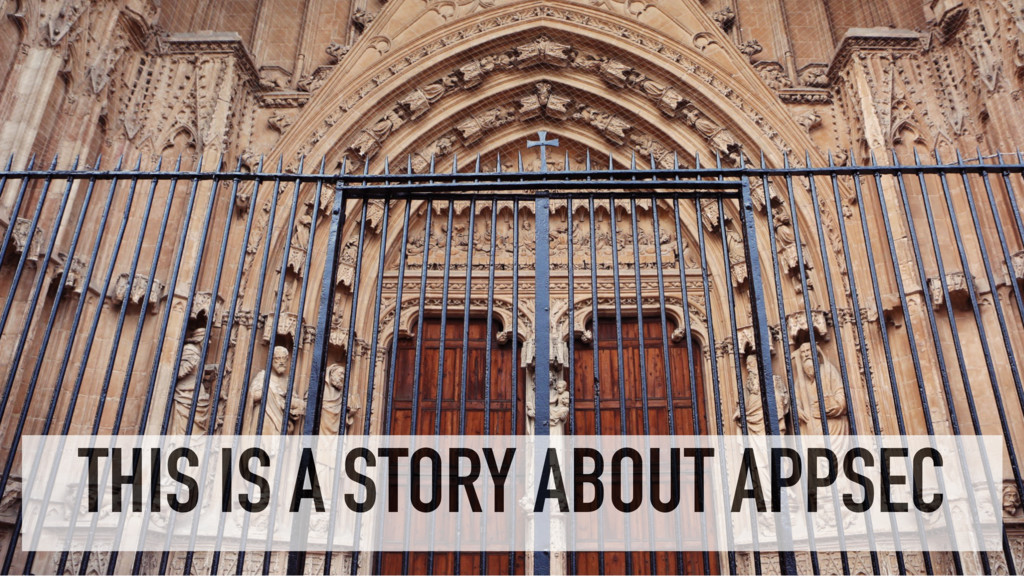 THIS IS A STORY ABOUT APPSEC
