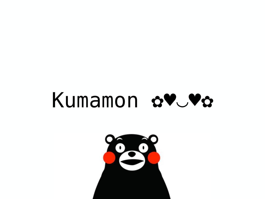 Kumamon ✿♥‿♥✿