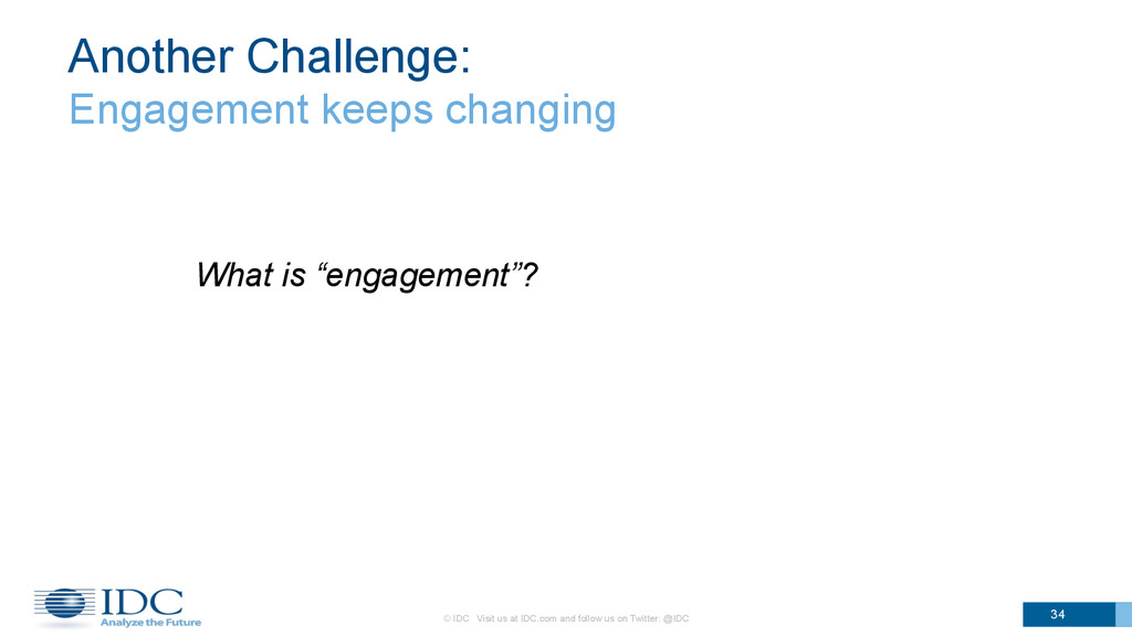 Another Challenge: Engagement keeps changing Wh...