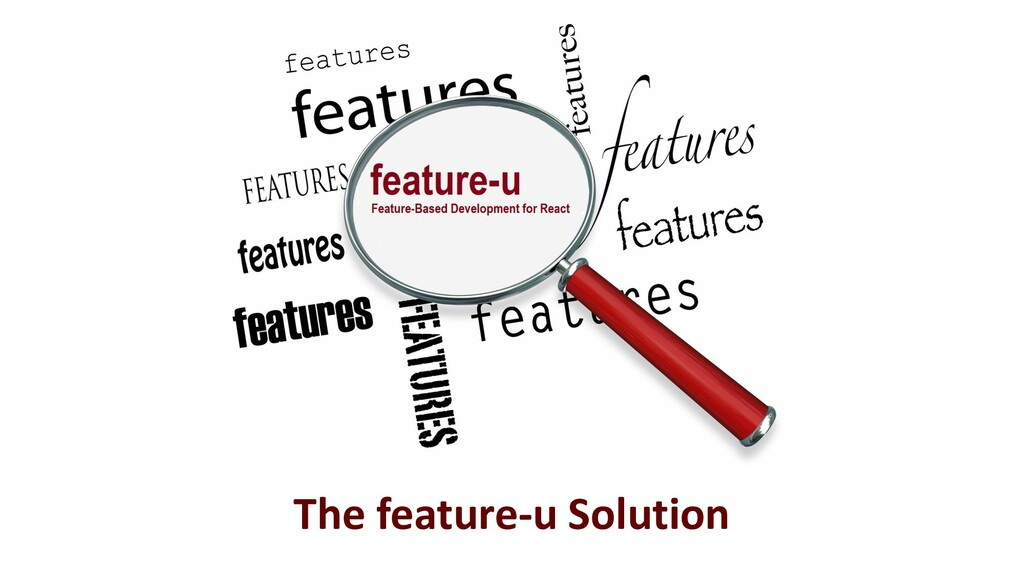 The feature-u Solution