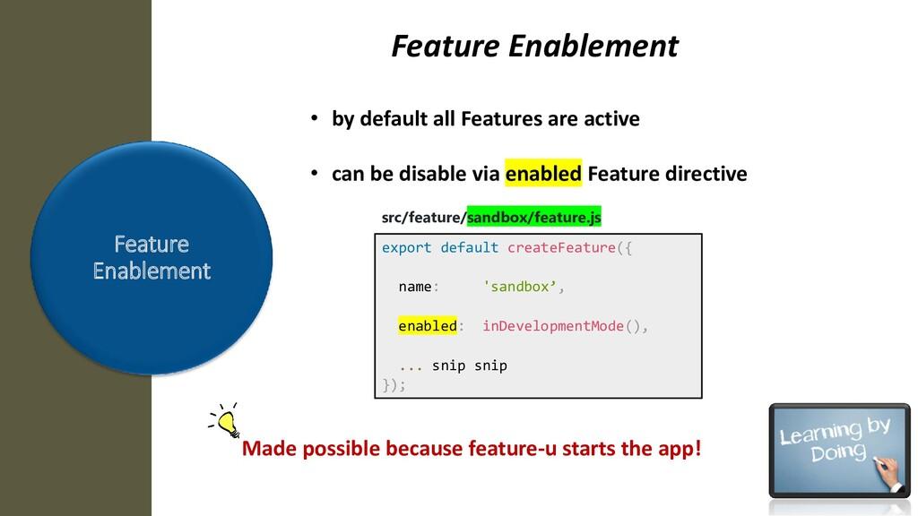 Feature Enablement export default createFeature...