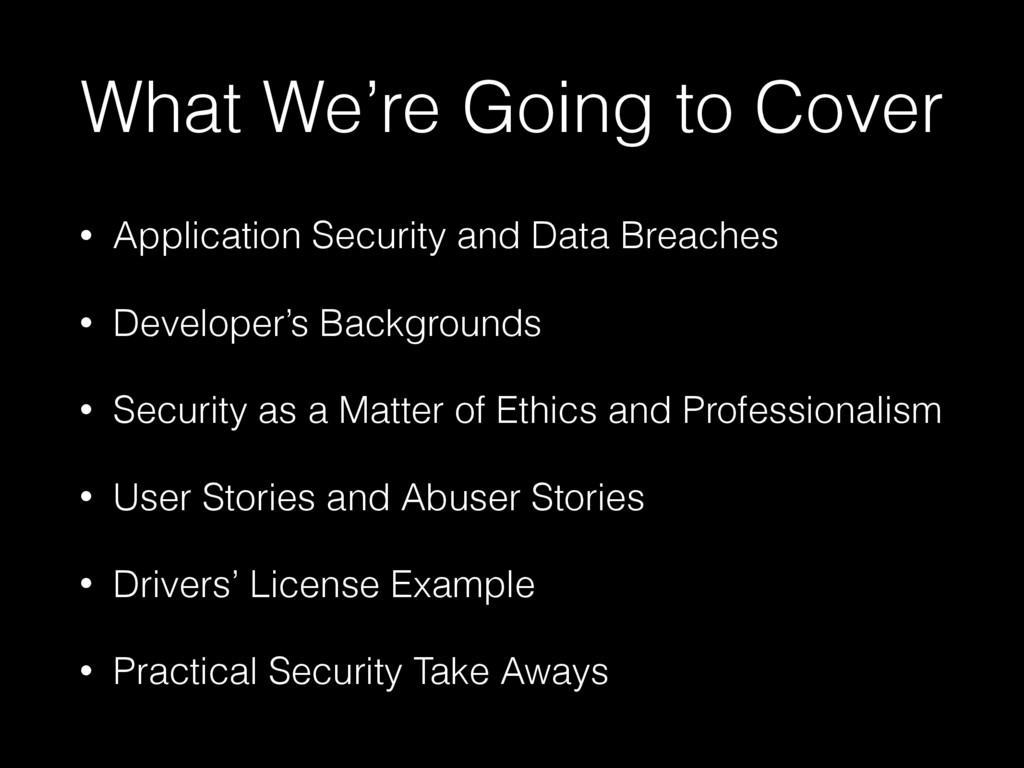What We're Going to Cover • Application Securit...