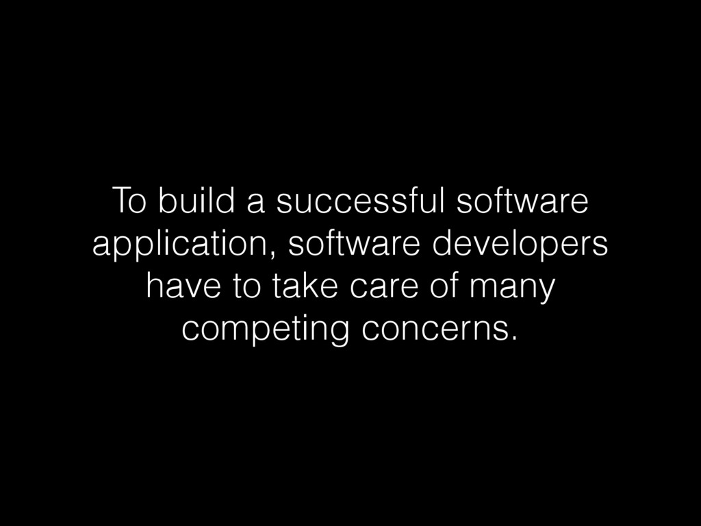 To build a successful software application, sof...
