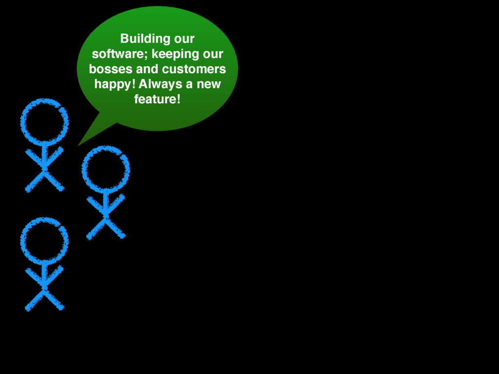Building our software; keeping our bosses and c...