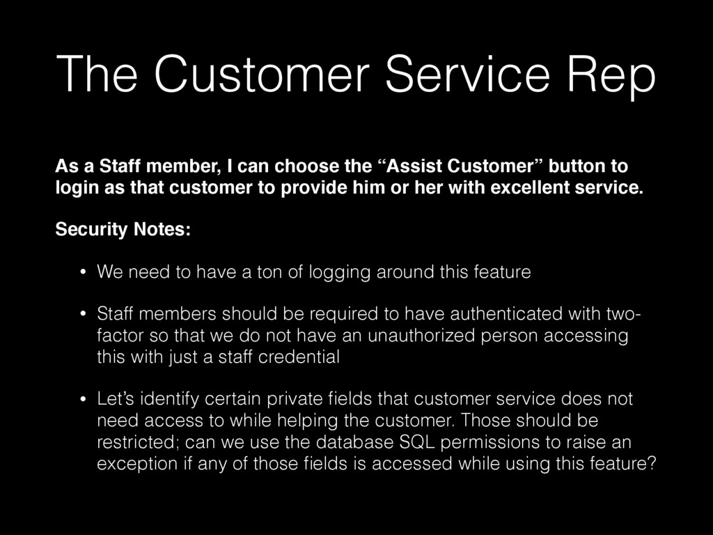 The Customer Service Rep As a Staff member, I c...