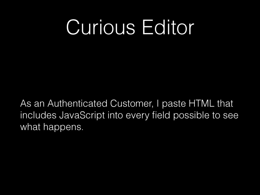 Curious Editor As an Authenticated Customer, I ...