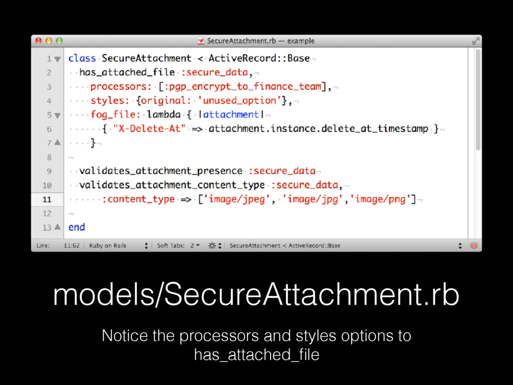 models/SecureAttachment.rb Notice the processor...
