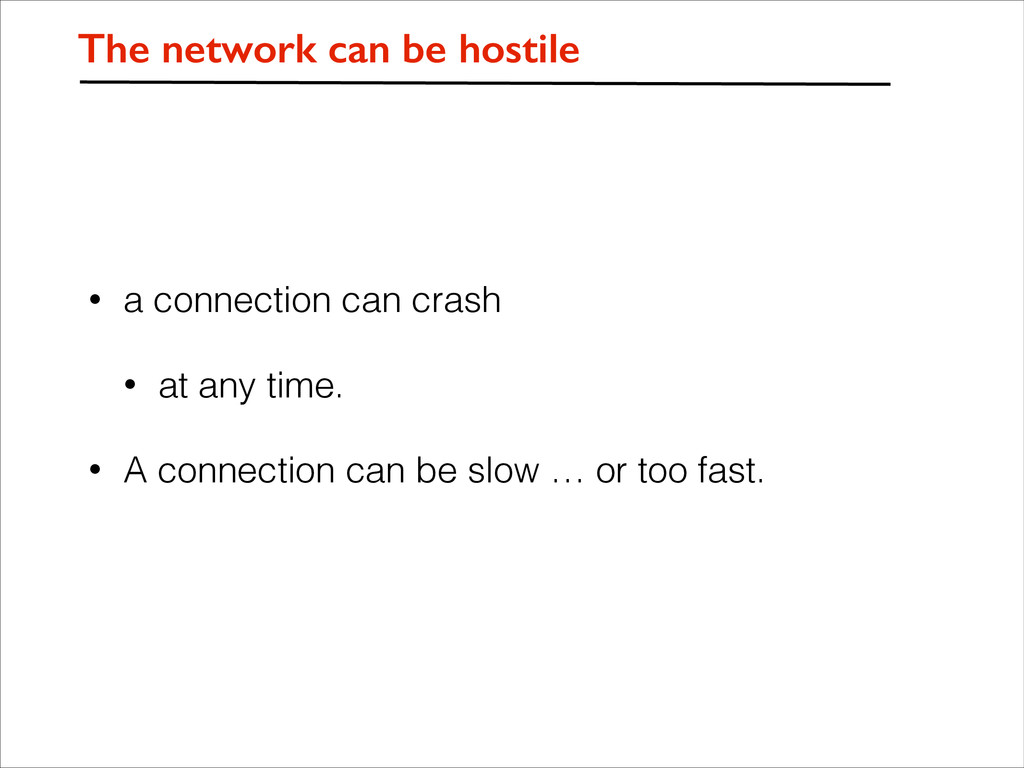 • a connection can crash • at any time. • A con...