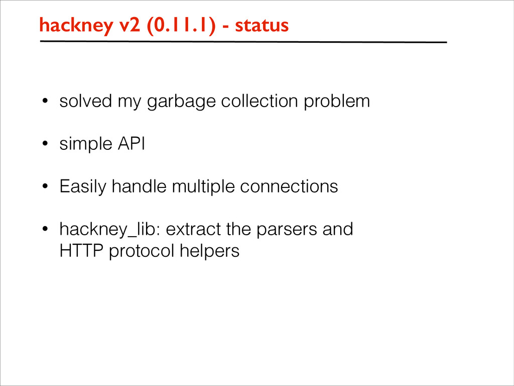 • solved my garbage collection problem • simple...