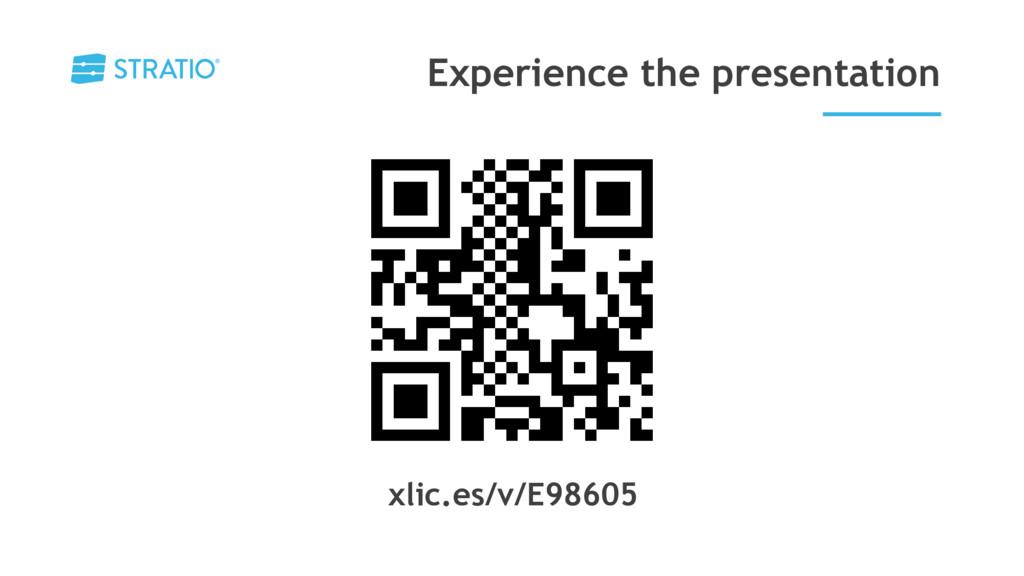 Experience the presentation xlic.es/v/E98605