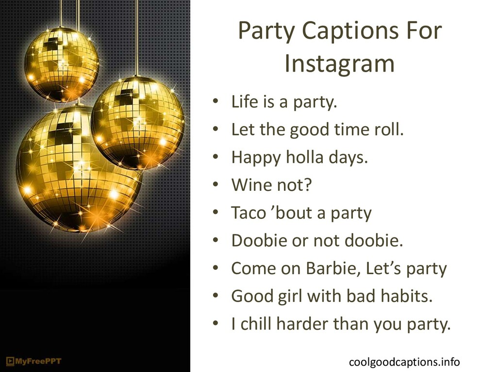 Party Captions For Instagram • Life is a party....