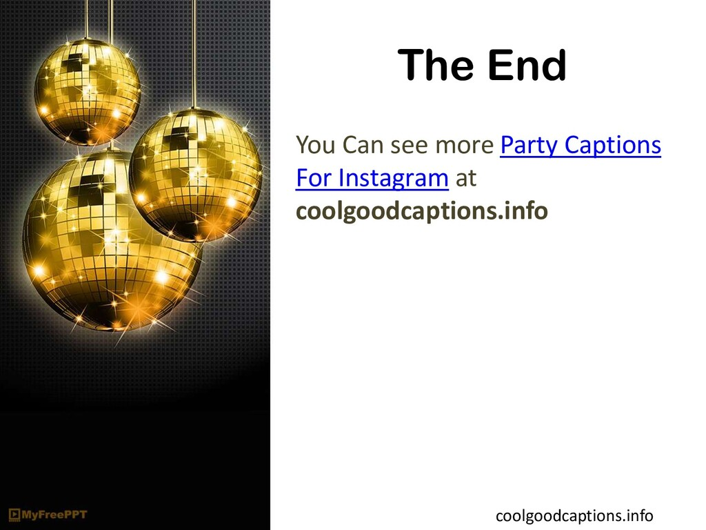 The End You Can see more Party Captions For Ins...