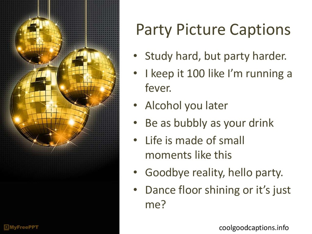 Party Picture Captions • Study hard, but party ...