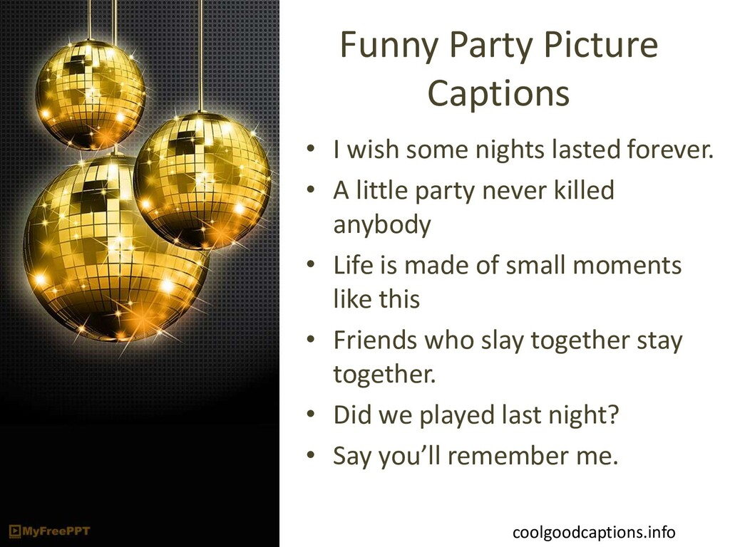 Funny Party Picture Captions • I wish some nigh...