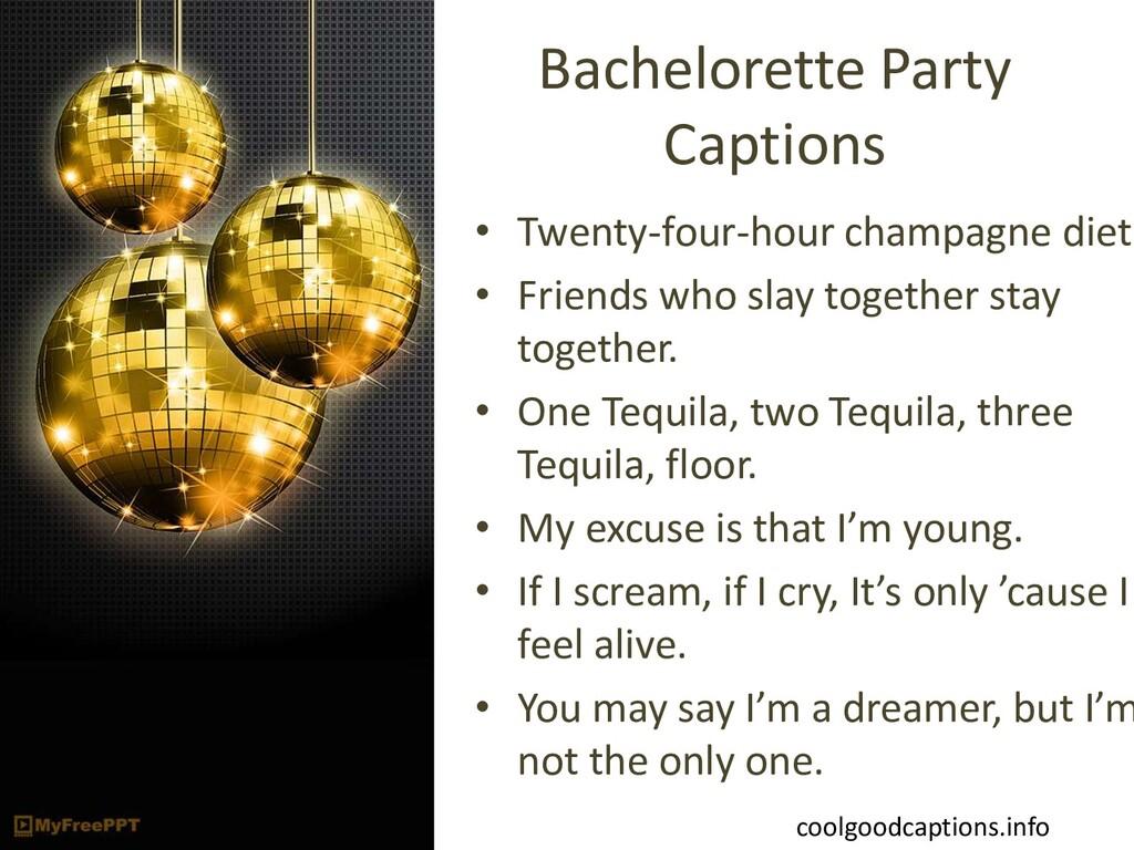 Bachelorette Party Captions • Twenty-four-hour ...