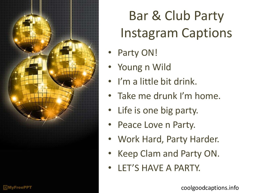 Bar & Club Party Instagram Captions • Party ON!...
