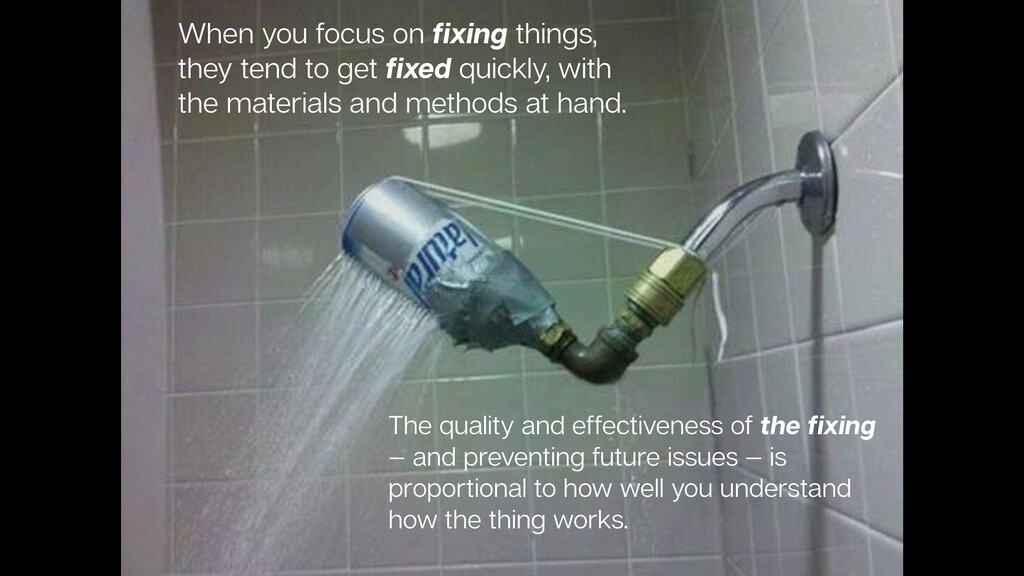 When you focus on fixing things, they tend to ge...