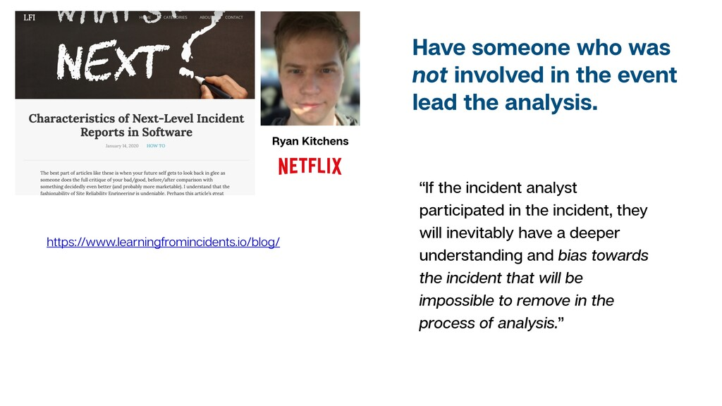 """If the incident analyst participated in the in..."