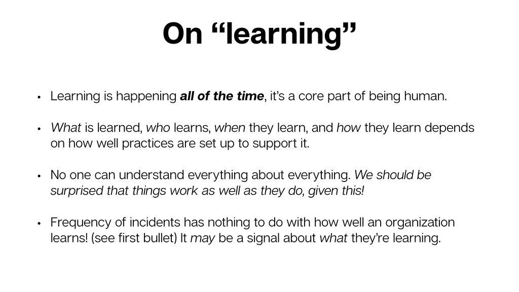 "On ""learning"" • Learning is happening all of th..."