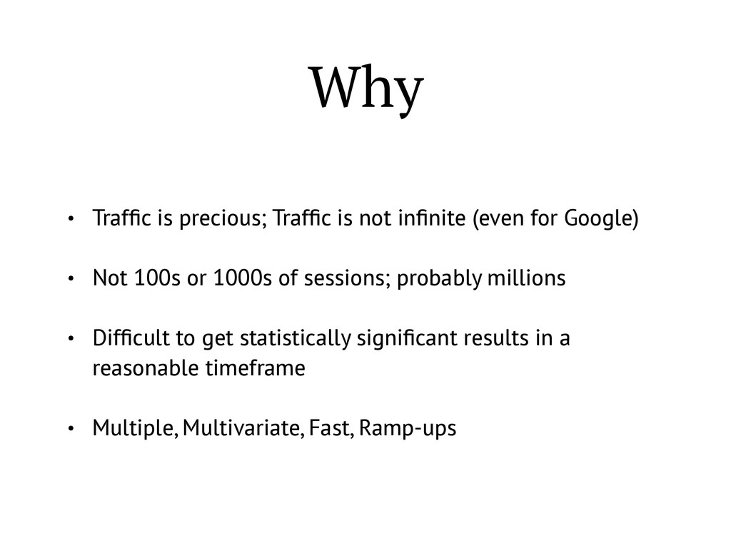 Why • Traffic is precious; Traffic is not infinite...