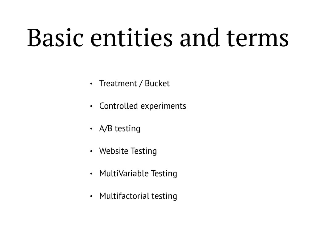 Basic entities and terms • Treatment / Bucket •...