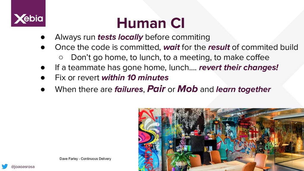 35 Human CI ● Always run tests locally before c...