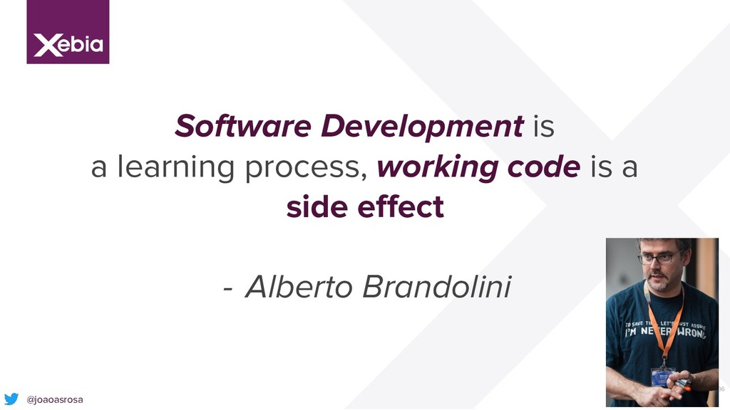 36 Software Development is a learning process, ...