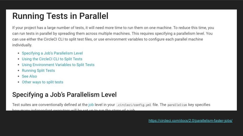 https://circleci.com/docs/2.0/parallelism-faste...