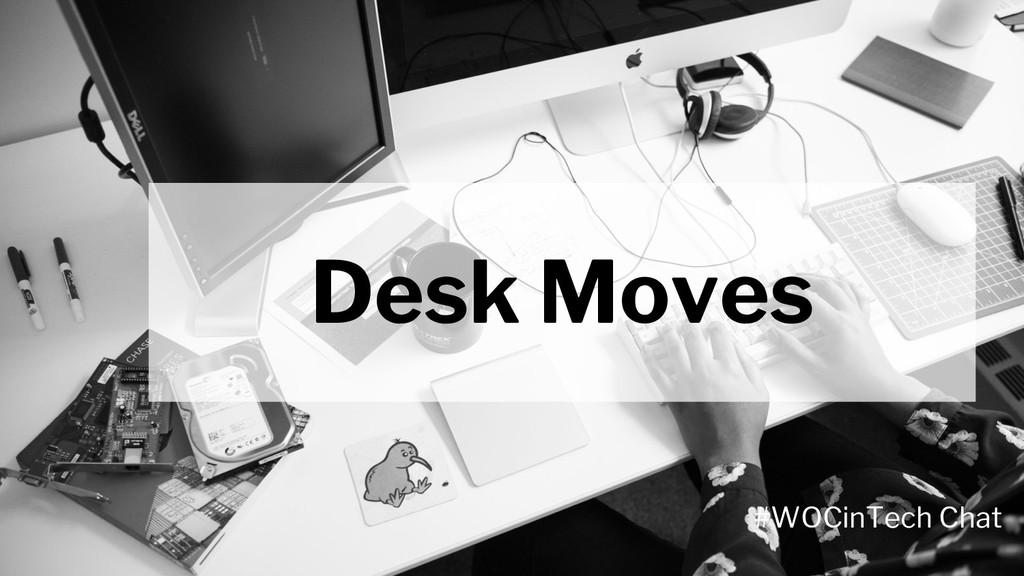 Desk Moves #WOCinTech Chat