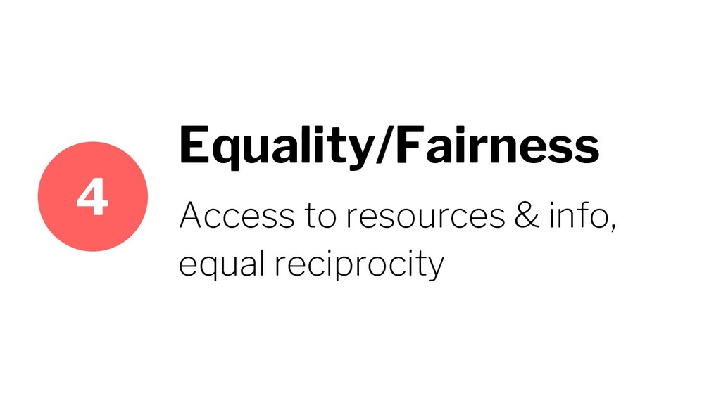 Equality/Fairness Access to resources & info, e...
