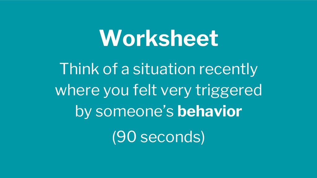 Worksheet Think of a situation recently where y...