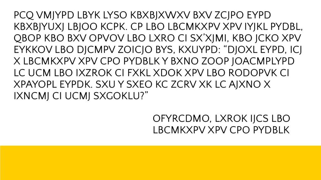 ! 30 PCQ VMJYPD LBYK LYSO KBXBJXWXV BXV ZCJPO E...