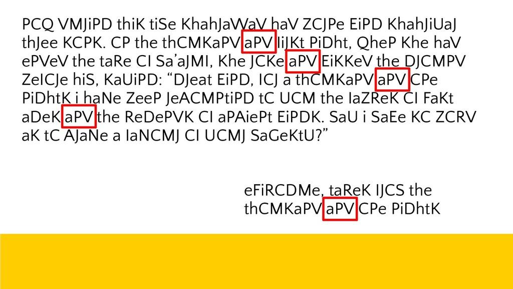 ! 44 PCQ VMJiPD thiK tiSe KhahJaWaV haV ZCJPe E...