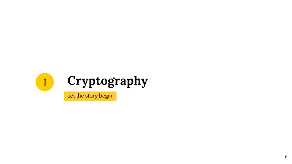 Cryptography Let the story begin 1 ! 6