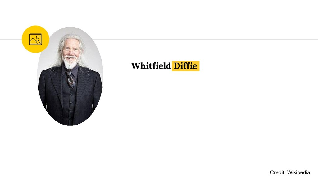 Whitfield Diffie Credit: Wikipedia