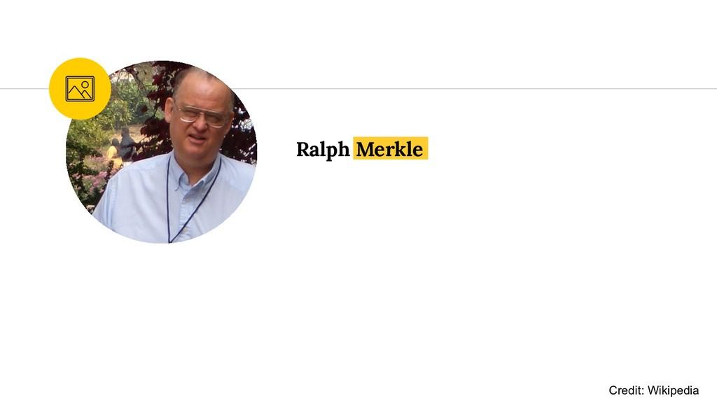 Ralph Merkle Credit: Wikipedia